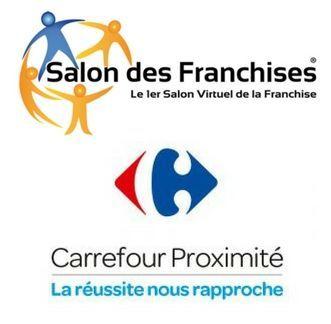Carrefour proximit re oit ses futurs franchis s au salon virtuel des franchises - Salon des franchises lyon ...