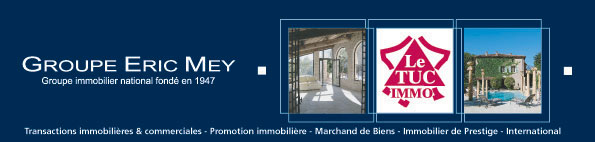 Agence immobilière LE TUC IMMO Groupe Eric Mey